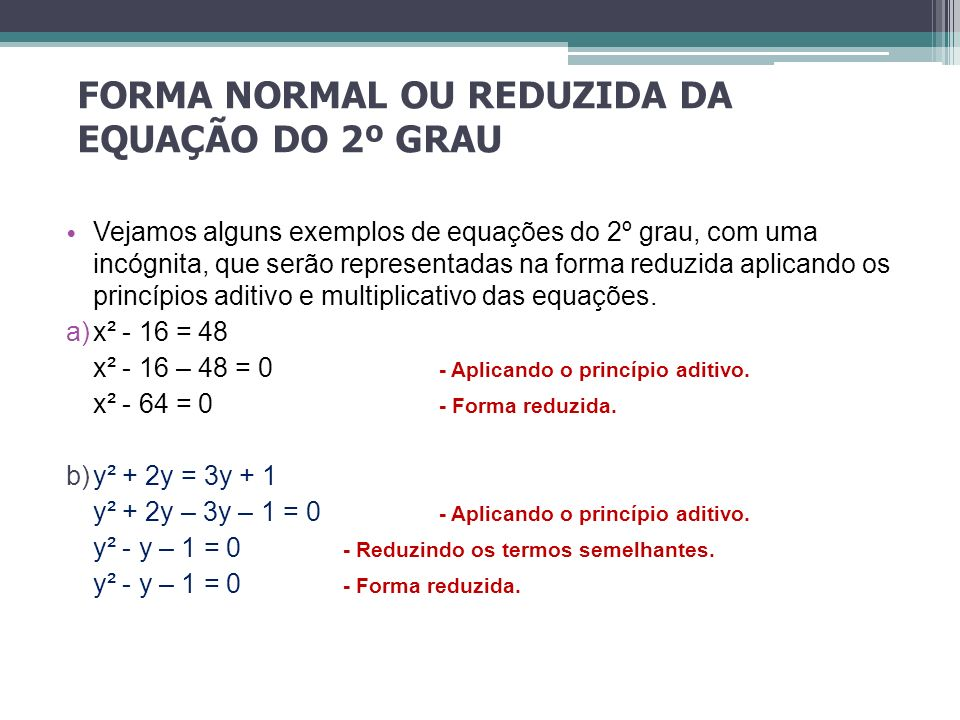 FORMA NORMAL OU REDUZIDA DA EQUAÇÃO DO 2º GRAU