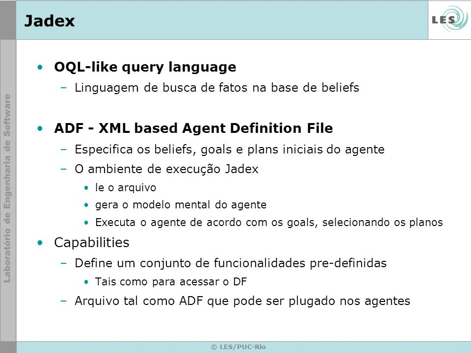 Jadex OQL-like query language ADF - XML based Agent Definition File