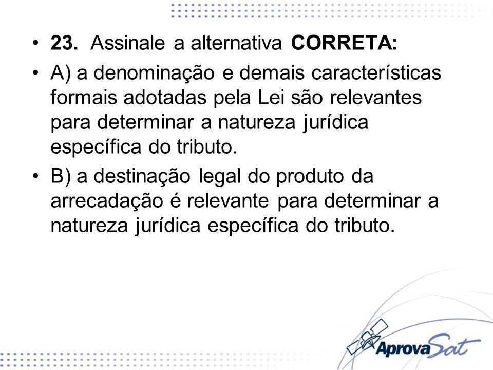 23. Assinale a alternativa CORRETA: