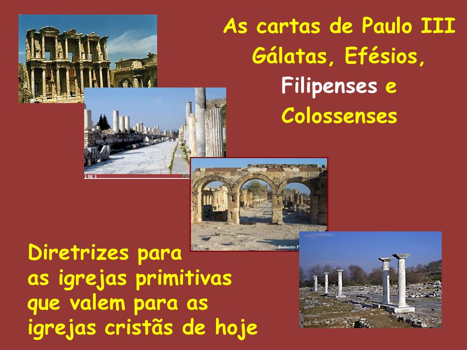 As cartas de Paulo III Gálatas, Efésios, Filipenses e Colossenses