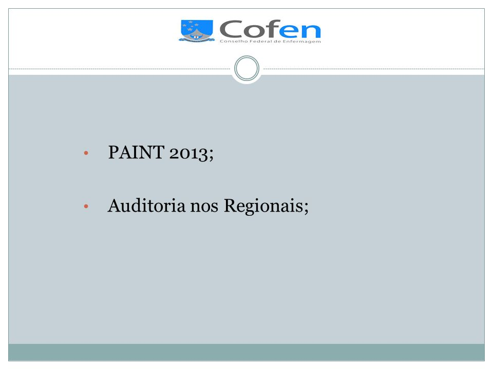 PAINT 2013; Auditoria nos Regionais;