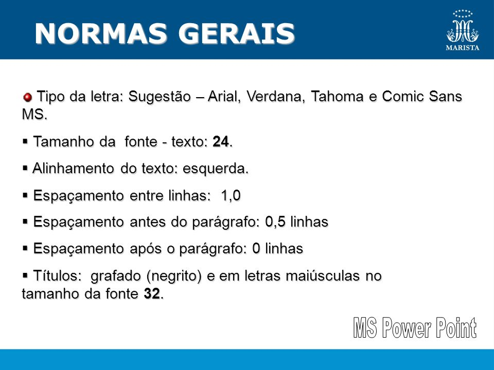 NORMAS GERAIS MS Power Point