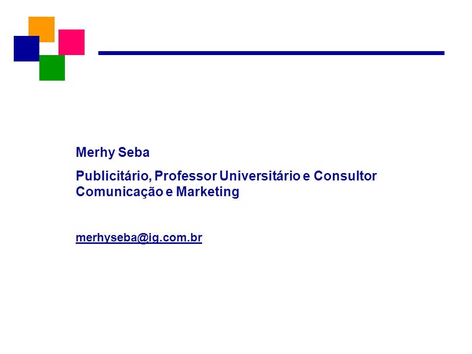 Merhy Seba Publicitário, Professor Universitário e Consultor Comunicação e Marketing.
