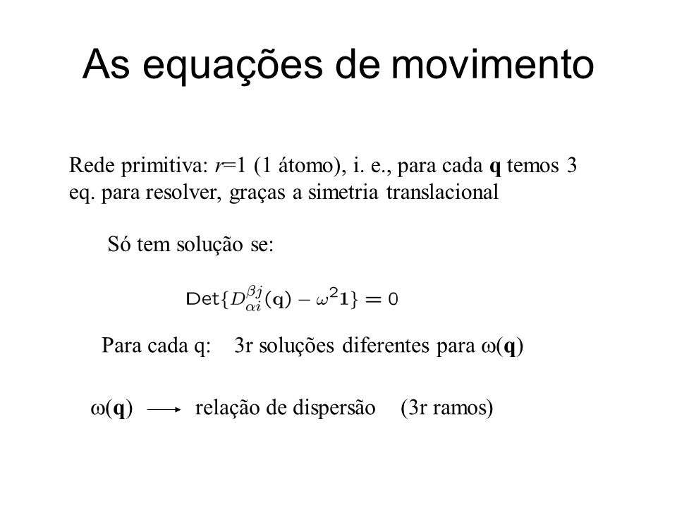 As equações de movimento
