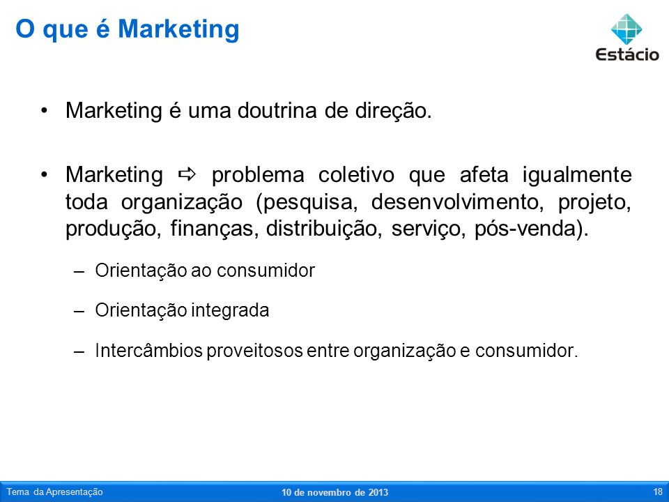 O que é Marketing Marketing é uma doutrina de direção.