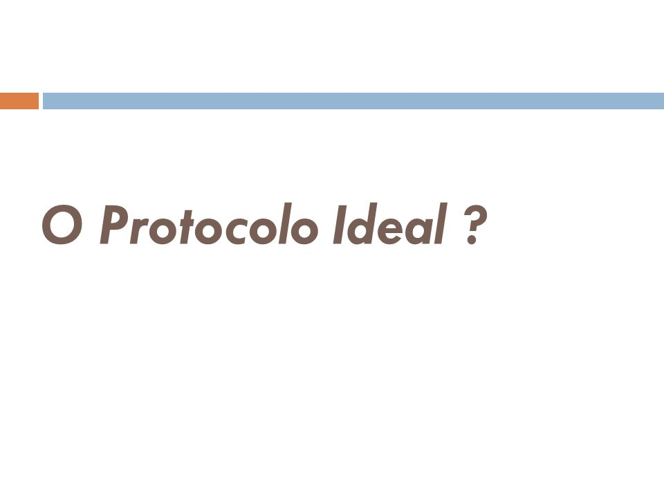 O Protocolo Ideal