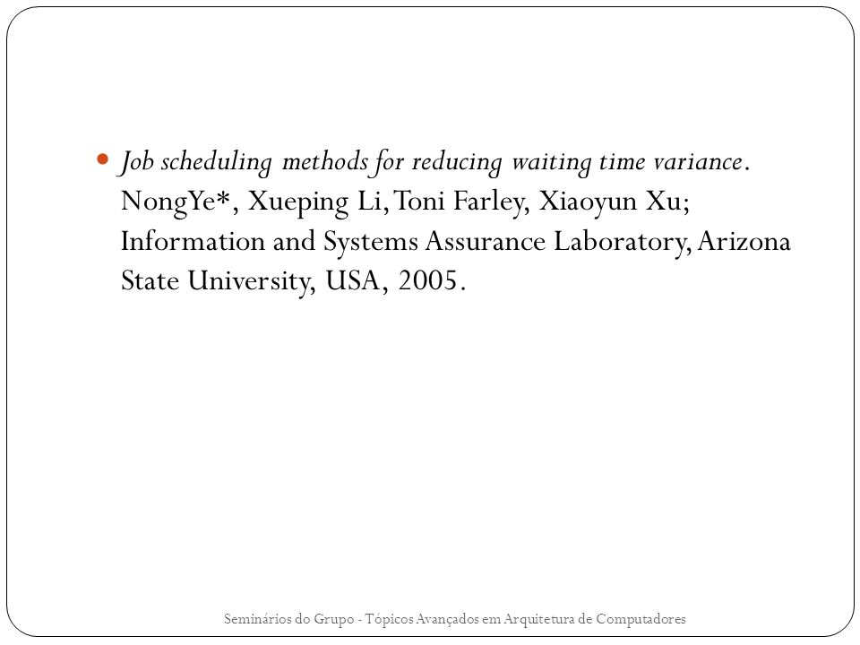 Job scheduling methods for reducing waiting time variance. NongYe