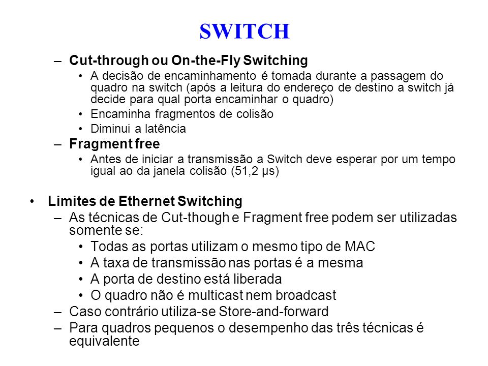 SWITCH Cut-through ou On-the-Fly Switching Fragment free