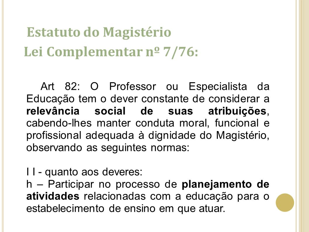 Estatuto do Magistério Lei Complementar nº 7/76: