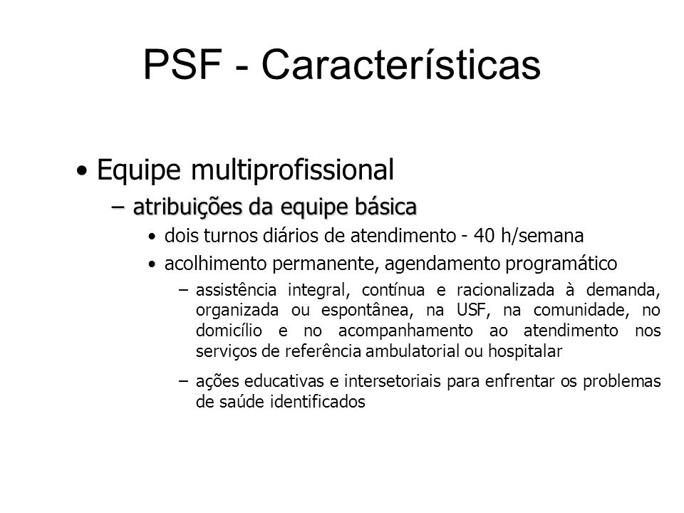 PSF - Características Equipe multiprofissional