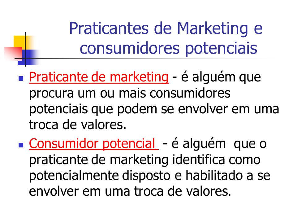 Praticantes de Marketing e consumidores potenciais
