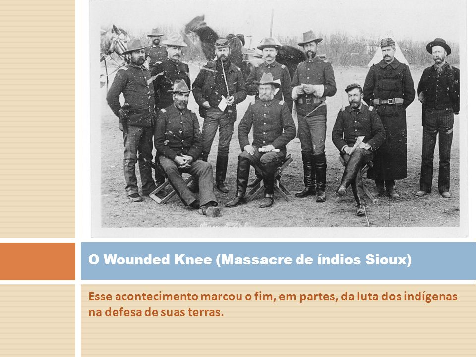 O Wounded Knee (Massacre de índios Sioux)
