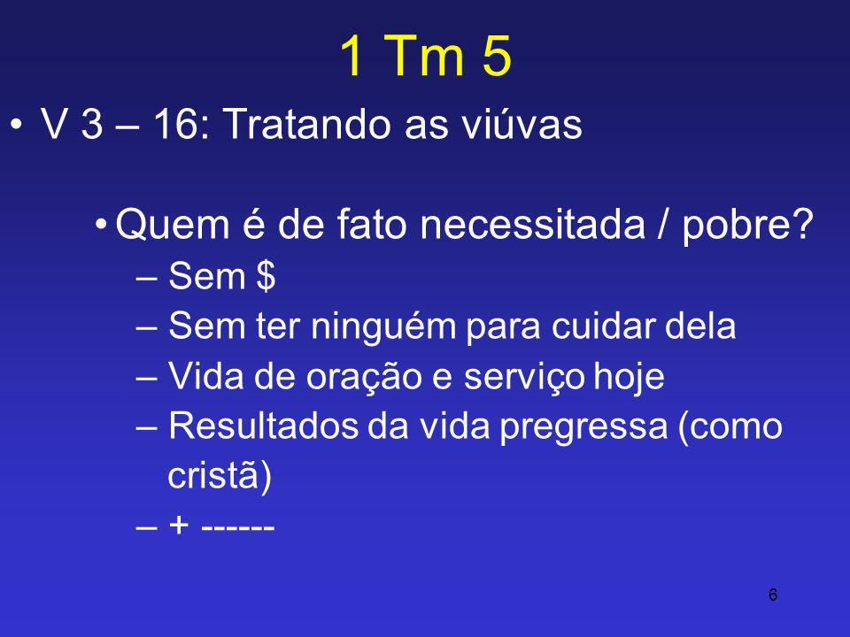 1 Tm 5 V 3 – 16: Tratando as viúvas