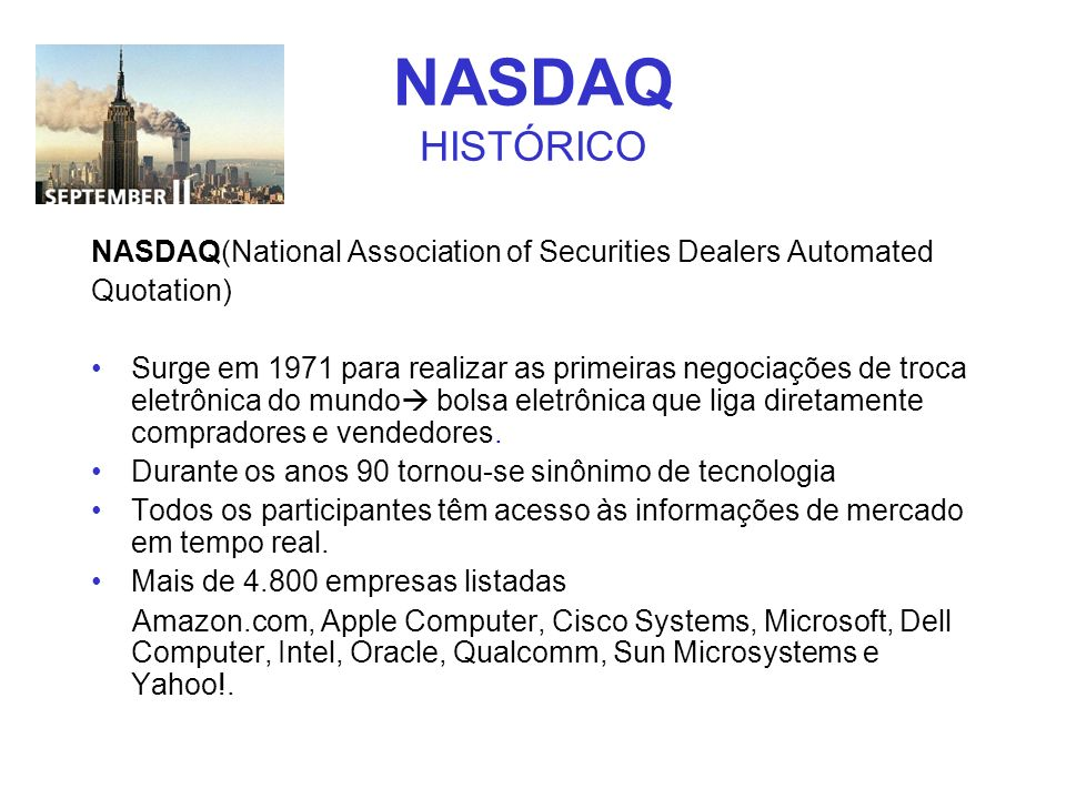NASDAQ HISTÓRICO NASDAQ(National Association of Securities Dealers Automated. Quotation)