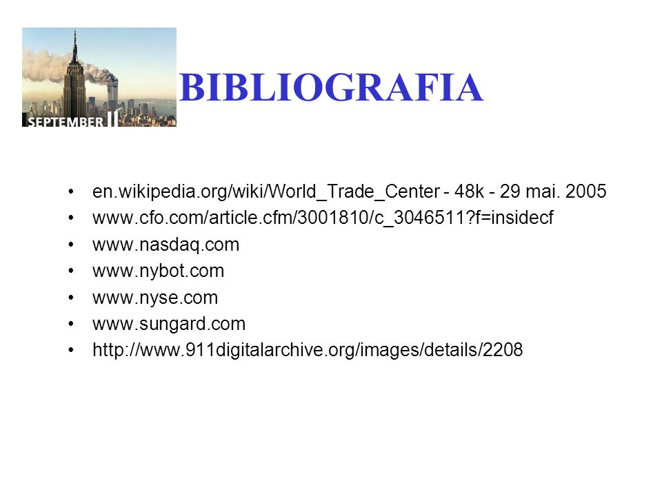 BIBLIOGRAFIA en.wikipedia.org/wiki/World_Trade_Center - 48k - 29 mai f=insidecf.