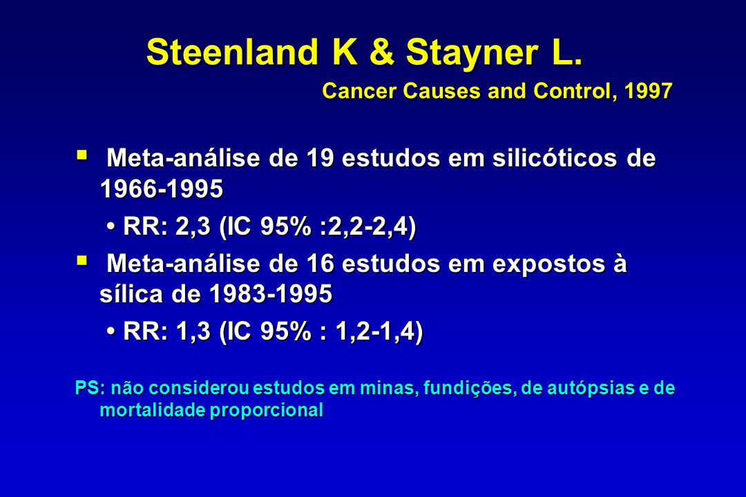 Steenland K & Stayner L. Cancer Causes and Control, 1997