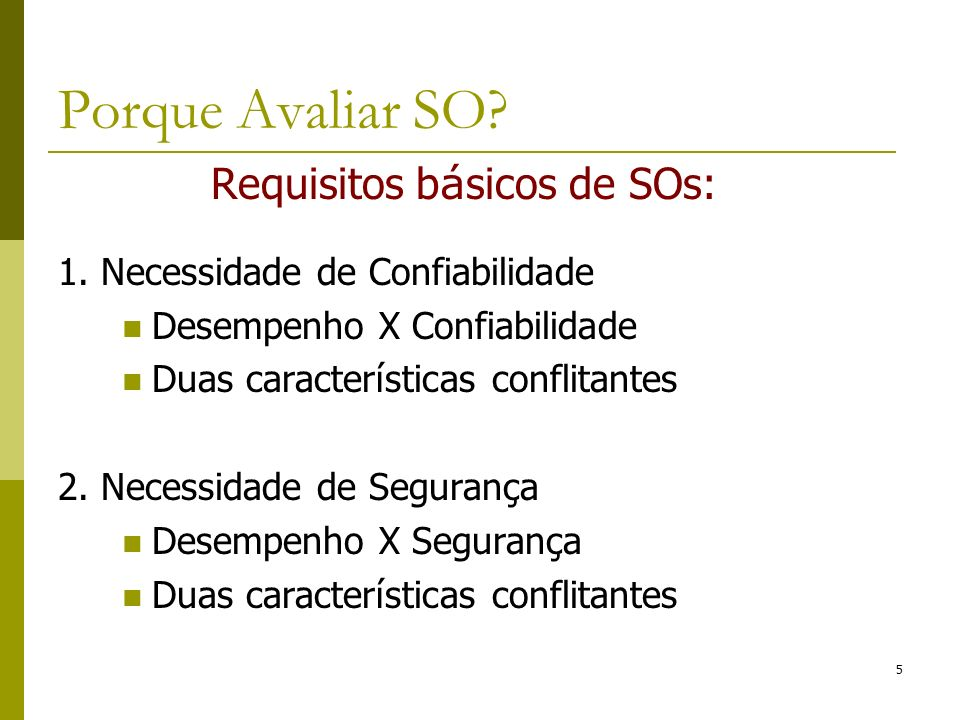 Requisitos básicos de SOs: