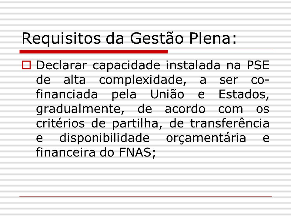 Requisitos da Gestão Plena: