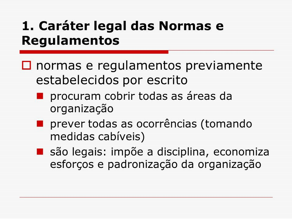 1. Caráter legal das Normas e Regulamentos