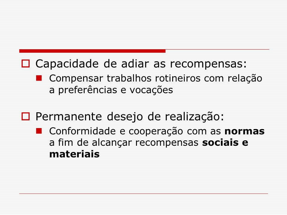 Capacidade de adiar as recompensas: