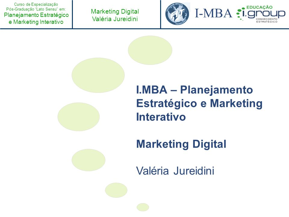 I.MBA – Planejamento Estratégico e Marketing Interativo Marketing Digital