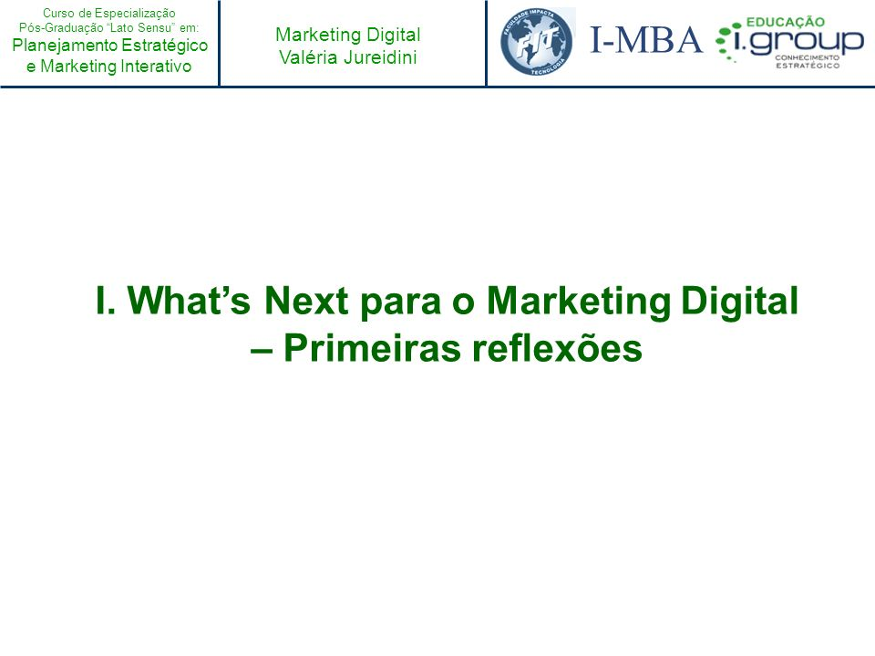 I. What's Next para o Marketing Digital – Primeiras reflexões