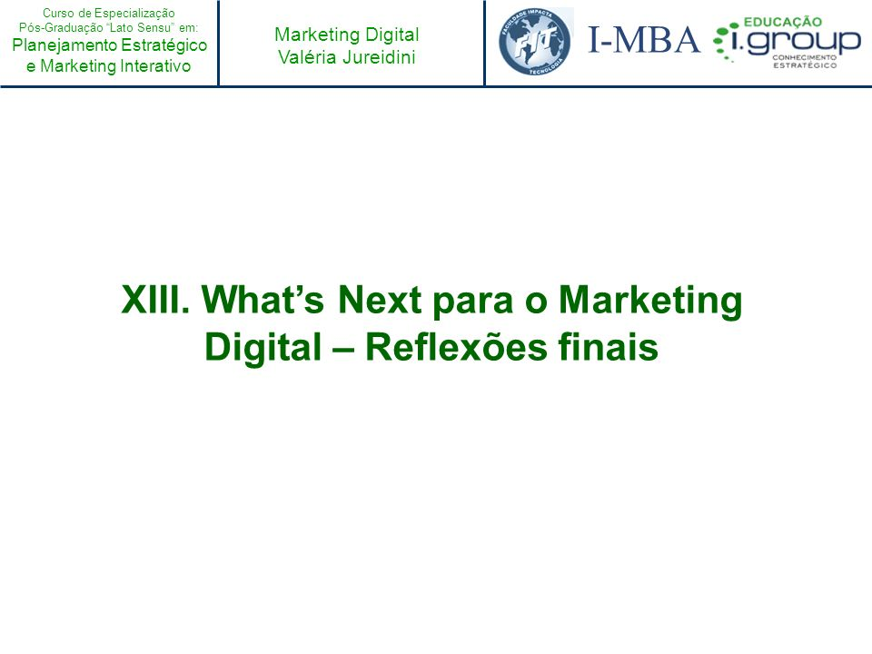 XIII. What's Next para o Marketing Digital – Reflexões finais