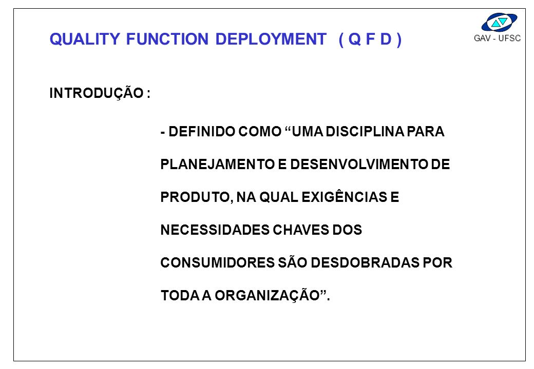 QUALITY FUNCTION DEPLOYMENT ( Q F D )