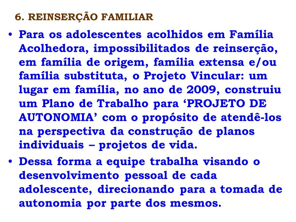 6. REINSERÇÃO FAMILIAR