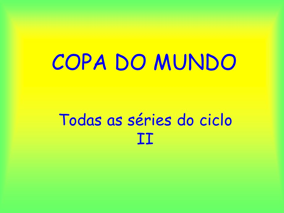 Todas as séries do ciclo II