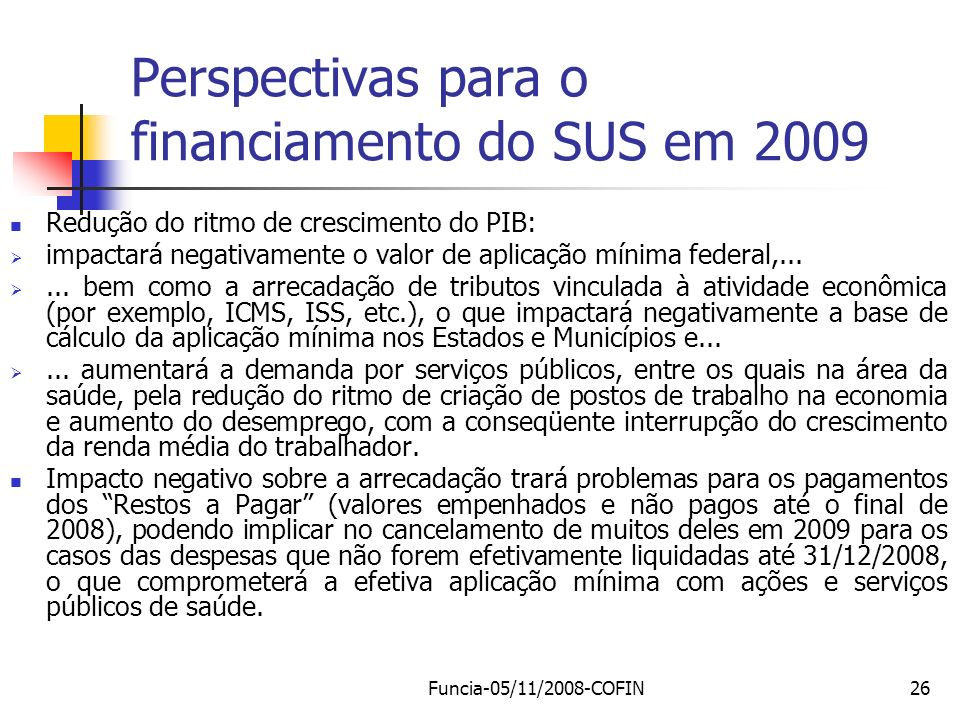 Perspectivas para o financiamento do SUS em 2009
