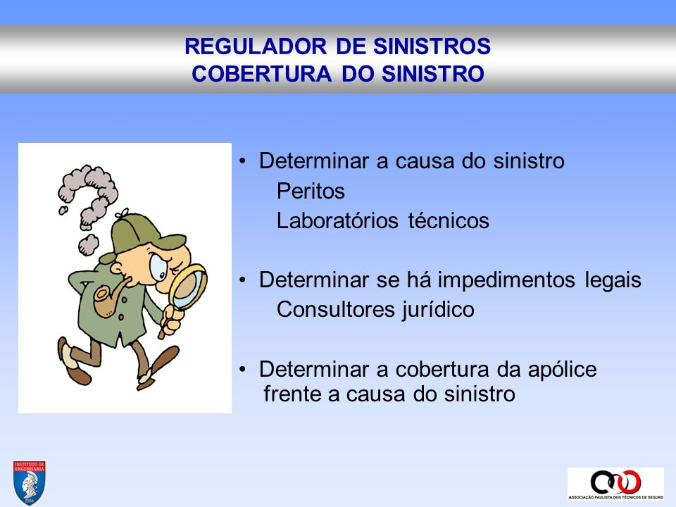 REGULADOR DE SINISTROS COBERTURA DO SINISTRO