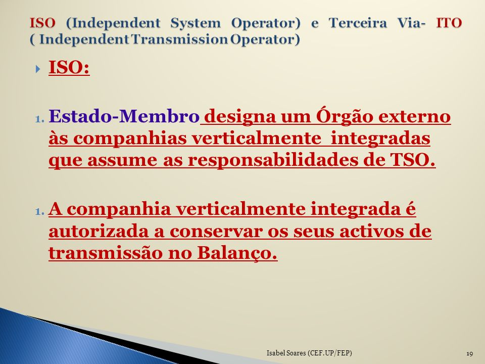 ISO (Independent System Operator) e Terceira Via- ITO ( Independent Transmission Operator)