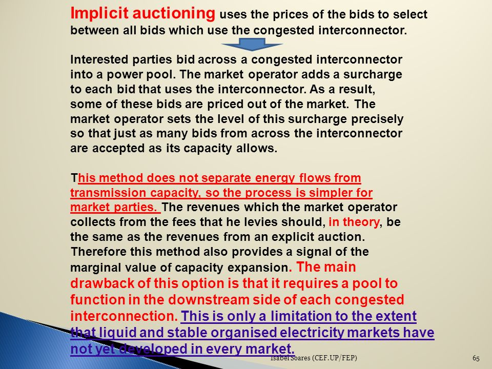 Implicit auctioning uses the prices of the bids to select