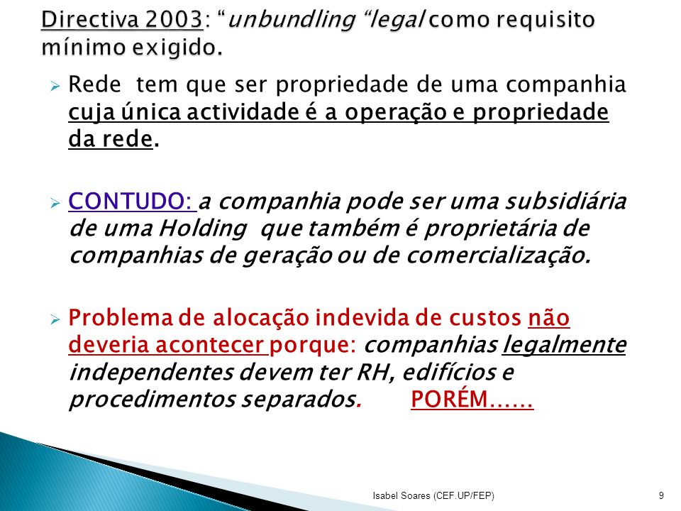 Directiva 2003: unbundling legal como requisito mínimo exigido.