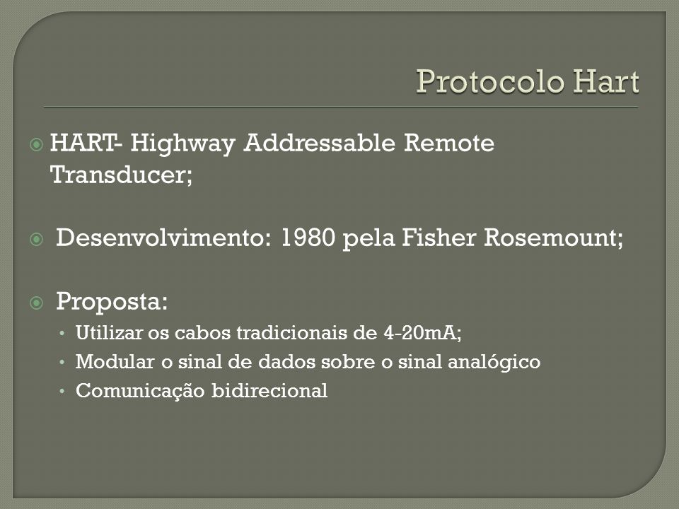 Protocolo Hart HART- Highway Addressable Remote Transducer;