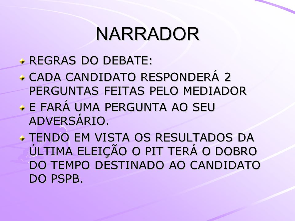 NARRADOR REGRAS DO DEBATE: