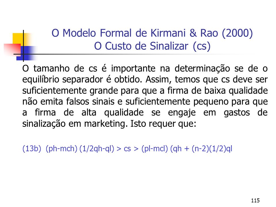O Modelo Formal de Kirmani & Rao (2000) O Custo de Sinalizar (cs)