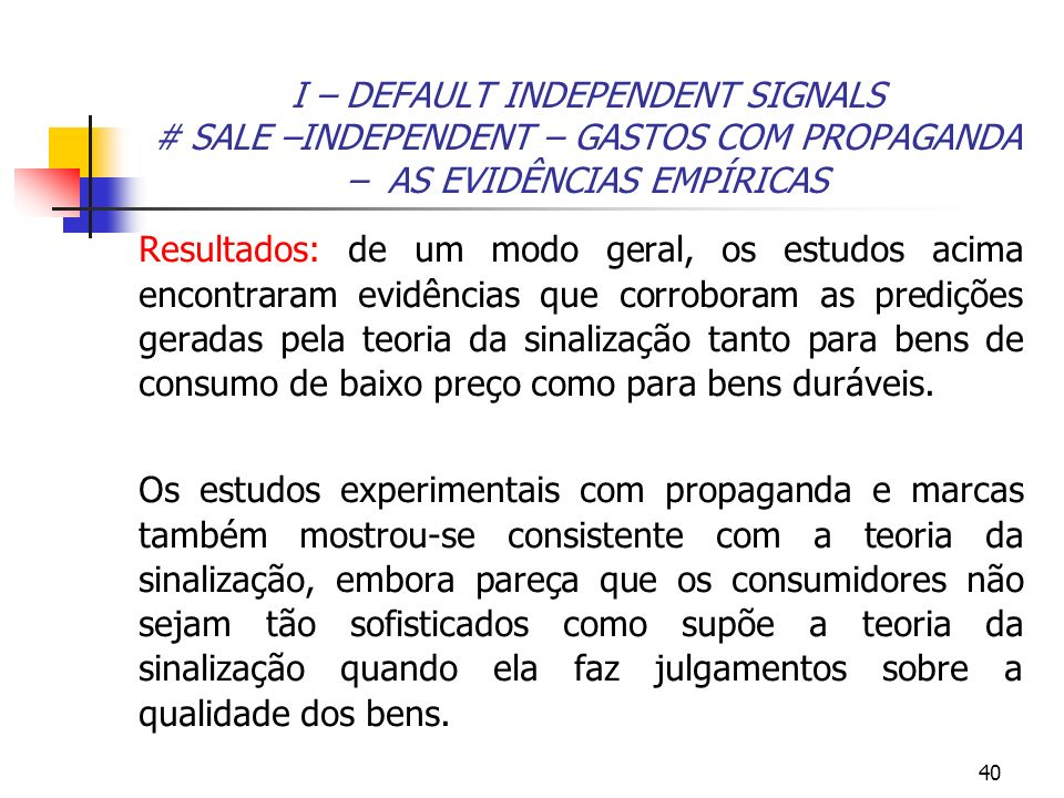 I – DEFAULT INDEPENDENT SIGNALS # SALE –INDEPENDENT – GASTOS COM PROPAGANDA – AS EVIDÊNCIAS EMPÍRICAS
