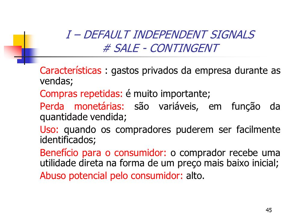I – DEFAULT INDEPENDENT SIGNALS # SALE - CONTINGENT