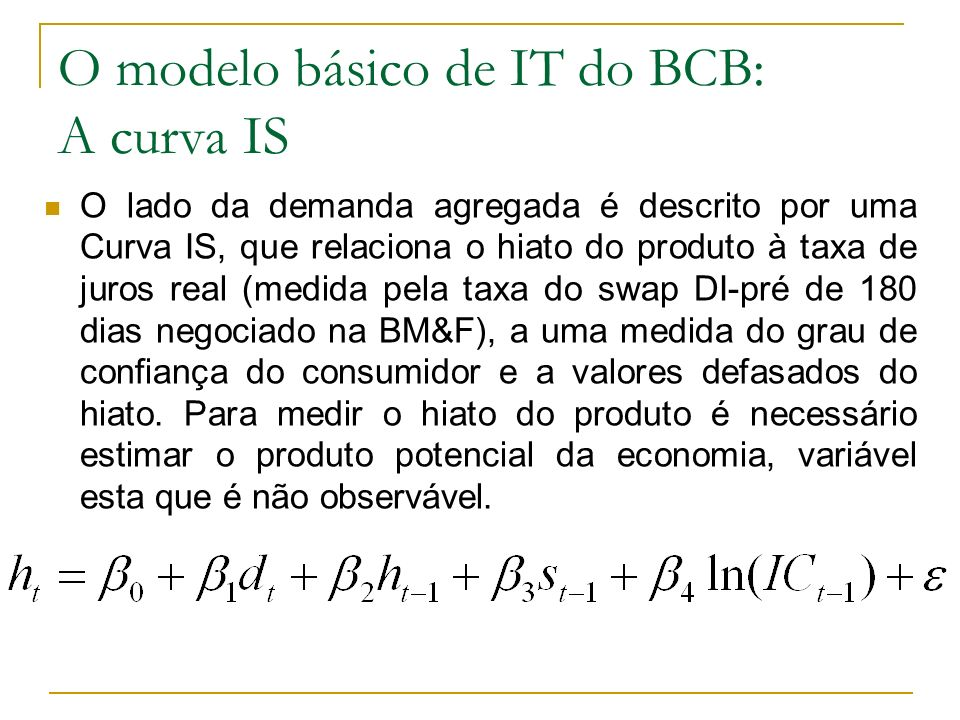 O modelo básico de IT do BCB: A curva IS