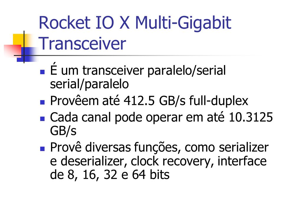 Rocket IO X Multi-Gigabit Transceiver