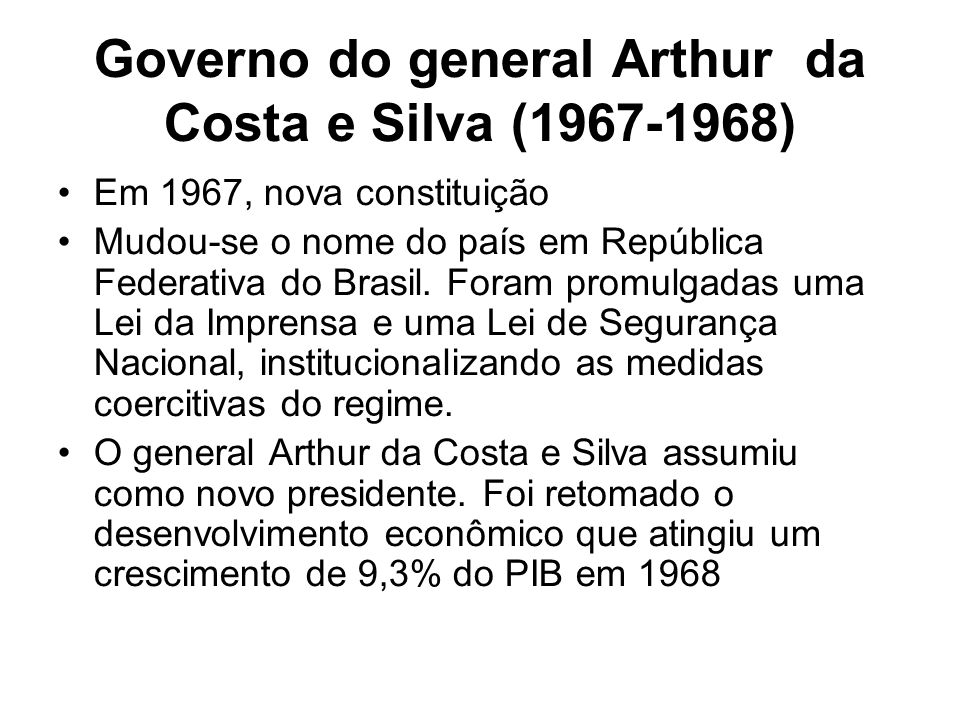 Governo do general Arthur da Costa e Silva ( )