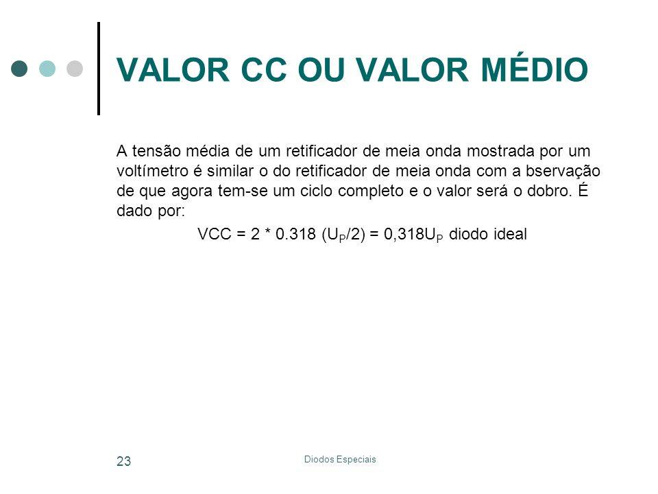 VCC = 2 * (UP/2) = 0,318UP diodo ideal