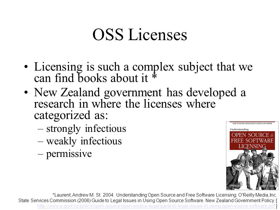 OSS Licenses Licensing is such a complex subject that we can find books about it *