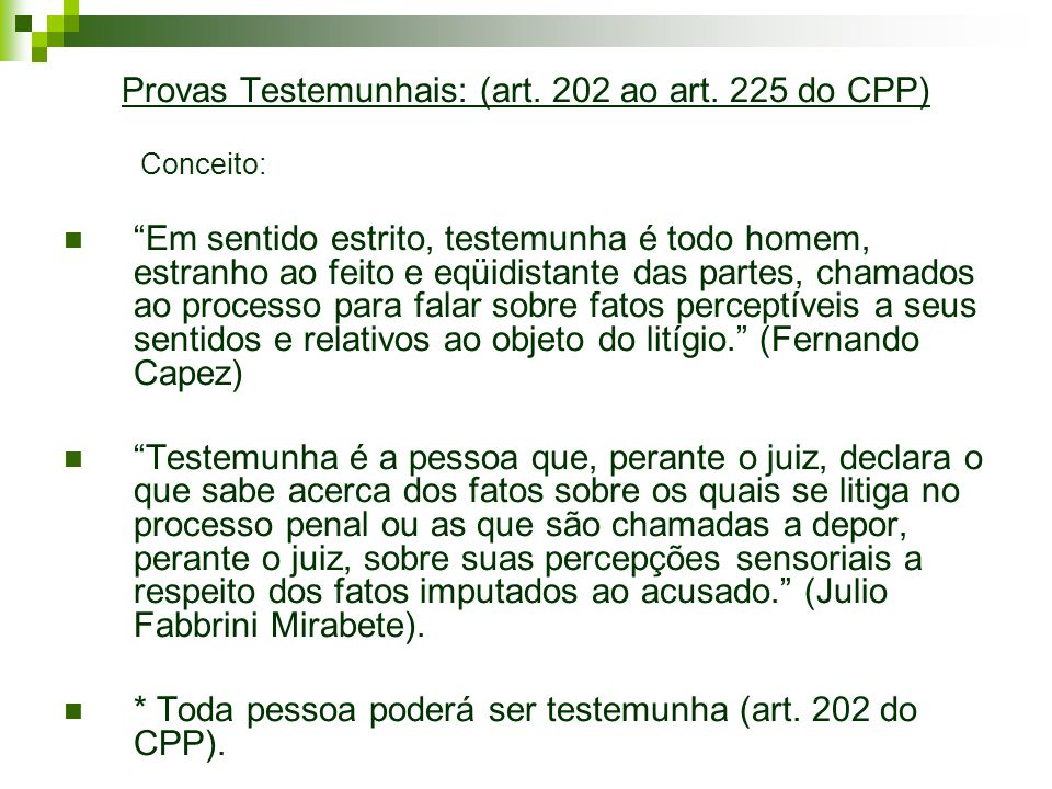 Provas Testemunhais: (art. 202 ao art. 225 do CPP)