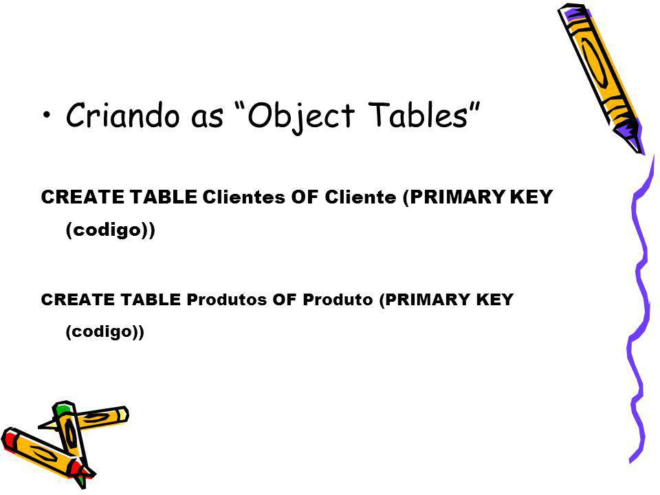 Criando as Object Tables