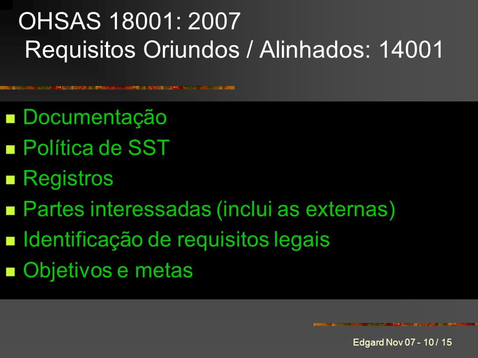 OHSAS 18001: 2007 Requisitos Oriundos / Alinhados: 14001