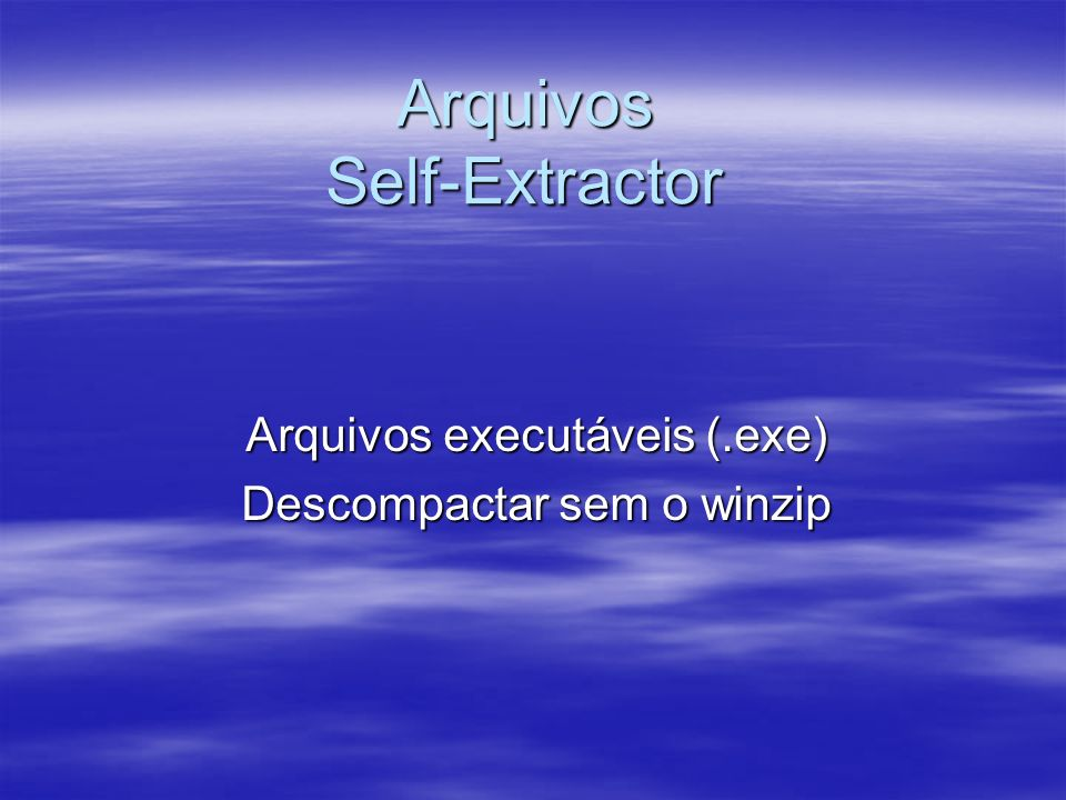 Arquivos Self-Extractor