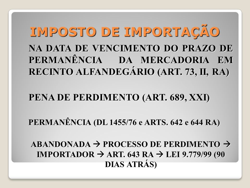 PERMANÊNCIA (DL 1455/76 e ARTS. 642 e 644 RA)